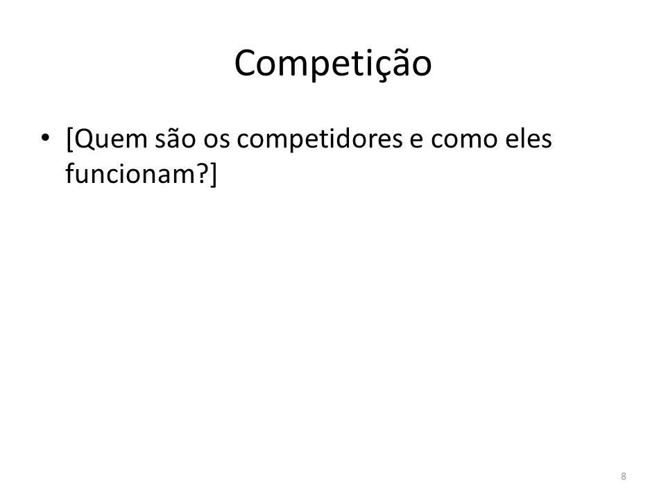 Competição [Quem são os competidores e como eles funcionam ]